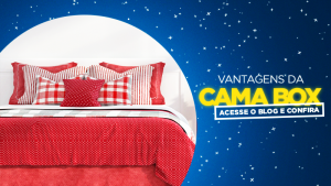 VANTAGENS DA CAMA BOX